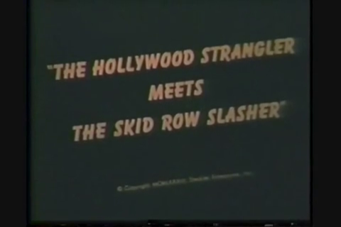 The Hollywood Strangler Meets The Skid Row Slasher 001
